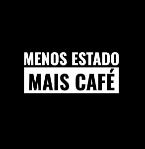 Menos Estado Mais Café - Masculina