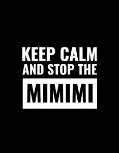 Keep calm and stop the mimimi - Feminina