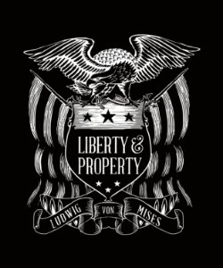 Liberty & Property - Ludwig von Mises - Masculina