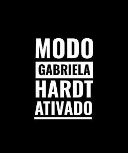 Modo Gabriela Hardt Ativado - Feminina