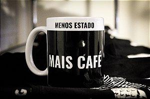 Caneca Menos Estado. Mais Café. - Porcelana 330ml branca