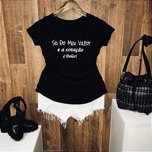 T-shirt Sei do Meu Valor e a Cotação é Dolar