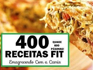 400 Receitas Fit com Cardápios - Emagrecendo com a Camis