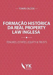 Formação Histórica da Real Property Law Inglesa