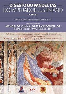 Digesto ou Pandectas do Imperador Justiniano. Vol. I