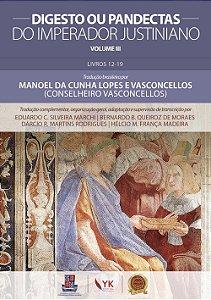 Digesto ou Pandectas do Imperador Justiniano. Vol. III