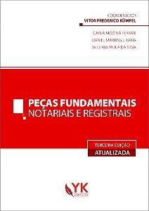 Peças Fundamentais Notariais e Registrais 3ª Ed.