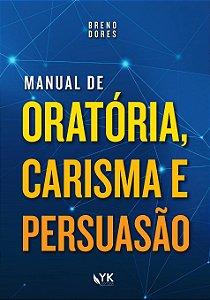 Manual de Oratória, Carisma e Persuasão