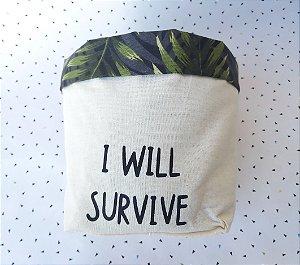 Cachepô I will survive