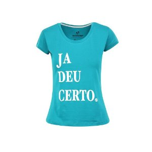 Camiseta Feminina Já Deu Certo Turquesa