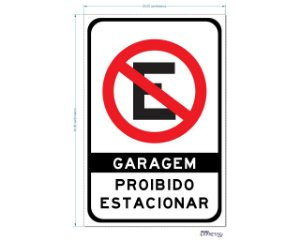 GARAGEM PROIBIDO ESTACIONAR ADESIVO OU PLACA