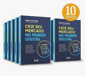 (Kit com 10 Livros) Crie seu Mercado no Mundo Digital