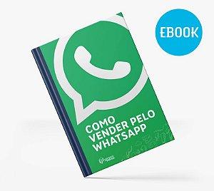 ebook (Livro Digital) Como Vender Pelo Whatsapp