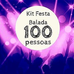 Kit festa Balada - 100 convidados