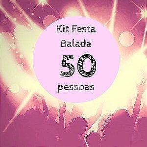 Kit festa Balada - 50 convidados