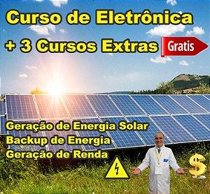 1 - Curso de Eletrônica Completo - GRÁTIS: Curso Geração Energia Solar +  Curso Backup de Energia  +  Curso Geração de Renda
