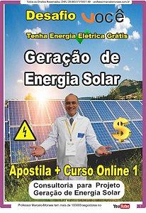 1 -  Consultoria, Apostila PDF, + Curso Online para Projeto Geração de Energia Solar - Tenha Energia Eletrica Grátis 1 Bonus Geração de Renda