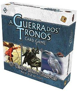 O Tempo Para Corvos - Parte 2/2 - Expansão de A Guerra dos Tronos: Card Game - Em Português!