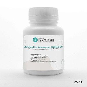 Lactobacillus Fermentum 1 Bilhão Ufc : Probiótico para Saúde Íntima da Mulher
