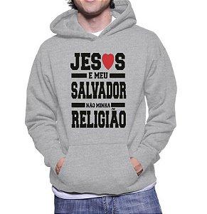 Moletom Masculino - Jesus é Meu Salvador, Não Minha Religião
