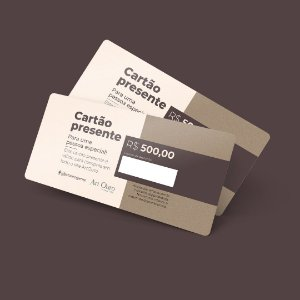 Cartão Presente - R$ 500,00