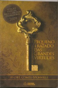 Pequenos Tratados Das Grandes Virtudes - André Comte-Sponville