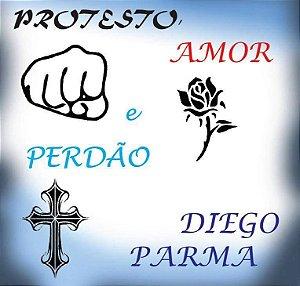 Protesto, Amor e Perdão - Diego Parma