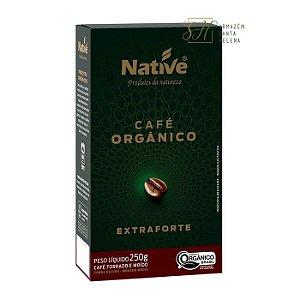 CAFÉ ORGÂNICO TORRADO E MOÍDO EXTRA FORTE 250G - NATIVE