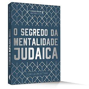 O segredo da Mentalidade Judaica - R. Dor Leon Attar