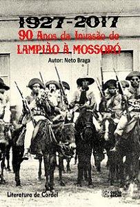 1927-2017- 90 Anos da invasão de Lampião a Mossoró