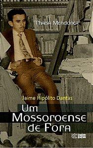 Jaime Hipólito Dantas–Um mossoroense de fora