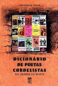 Dicionário de poetas cordelistas do Rio Grande do Norte