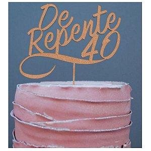 Topo de Bolo De Repente 40 Glitter Rose Gold Sonho Fino Rizzo