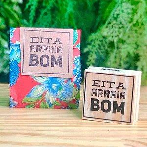 Carimbo Artesanal Eita Arraia Bom - M - 5,5x5 Cm - Cod.RI-087 - Rizzo Confeitaria