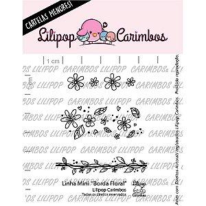 Carimbo Mini Borda Floral - Cod 31000101 - 01 Unidade - Lilipop Carimbos - Rizzo Embalagens