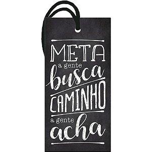 Meta a Gente Busca Caminho a Gente Acha - DHT2-087 - LitoArte 1 Unidade - Rizzo Embalagens