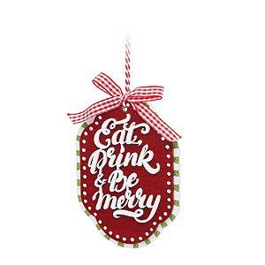 Enfeite para Pendurar Eat, Drink & Be Merry Natal - 01 unidade - Cromus Natal - Rizzo