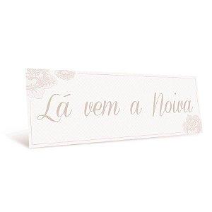 Placa La Vem a Noiva - 01 unidade - Cromus Casamento Romantico - Rizzo Festas