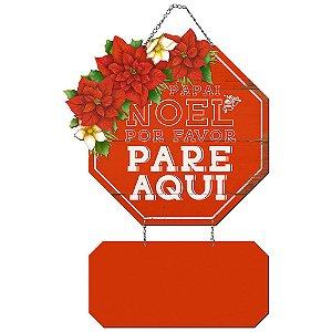 Placa Decorativa em MDF - Decor Home Natal - Papai Noel Por Favor Pare Aqui - DHN-033 - LitoArte Rizzo Embalagens