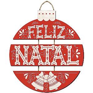 Placa Decorativa em MDF -Decor Home Natal - Bola Feliz Natal - DH6N-004 - LitoArte Rizzo Embalagens