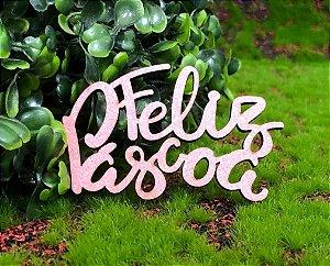 Aplique Feliz Pascoa em MDF Glitter Rosa Claro - Sonho Fino - Rizzo Embalagens