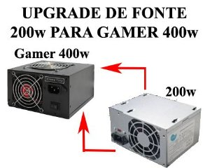 Upgrade De Fonte Para Gabinete Padrão 200w Para 400w