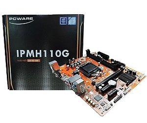 Motherboard IPMH110G 1151 6º e 7º Ger. DDR4, 4 SATA III, 10 USB (4 USB 3.0 + 6 USB 2.0), HDMI, VGA, PS/2