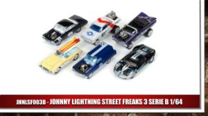 JOHNNY LIGHTNING STREET FREAKS 3 SERIE B 1/64