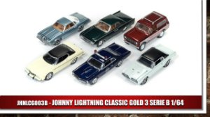 JOHNNY LIGHTNING CLASSIC GOLD 3 SERIE B 1/64