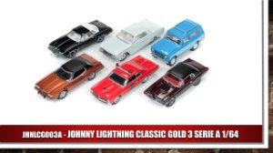 JOHNNY LIGHTNING CLASSIC GOLD 3 SERIE A 1/64