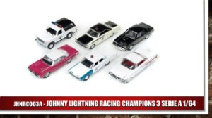 JOHNNY LIGHTNING RACING CHAMPIONS 3 SERIE A 1/64