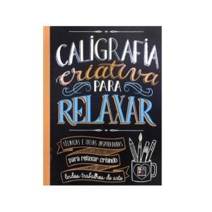 Livro Lettering Caligrafia Criativa para Relaxar