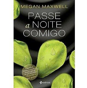 Passe a Noite Comigo - Megan Maxwell Novo e Lacrado