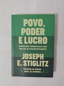 Povo, Poder e Lucro - Joseph E. Stigliyz